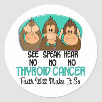 See Speak Hear No Thyroid Cancer 1 Classic Round Sticker