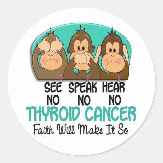 See Speak Hear No Thyroid Cancer 1 Classic Round Sticker