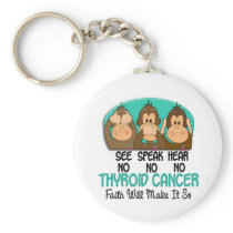 See Speak Hear No Thyroid Cancer 1 Keychain