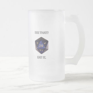 See That?  Eat it Frosted Glass Beer Mug