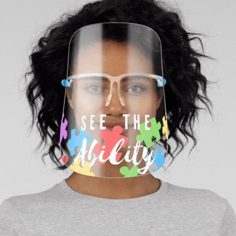"""See The Ability"" Autism Awareness Face Shield"