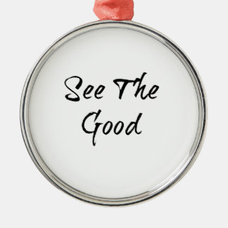 See The Good - Typography - Wisdom Metal Ornament