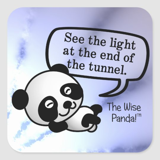 See the light at the end of the tunnel square sticker