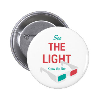 See the Light Pinback Button