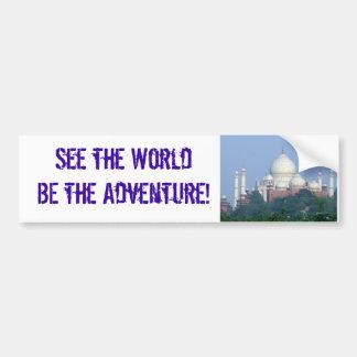 See the World BE the Adventure! Taj Car Bumper Sticker