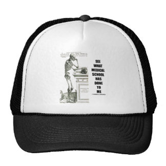 See What Medical School Has Done To Me (Skeleton) Trucker Hat