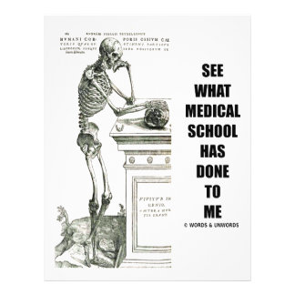 See What Medical School Has Done To Me Skeleton Flyer