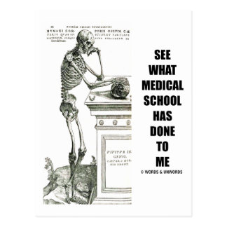 See What Medical School Has Done To Me (Skeleton) Postcard