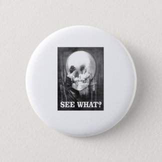 see what? pinback button