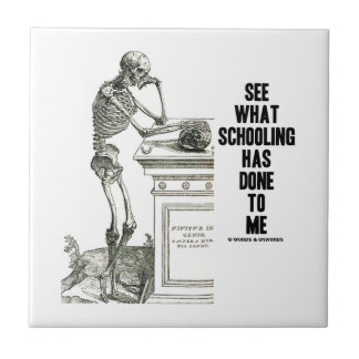 See What Schooling Has Done To Me (Vesalius) Ceramic Tile