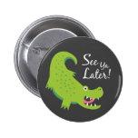 See Ya Later Alligator! 2 Inch Round Button