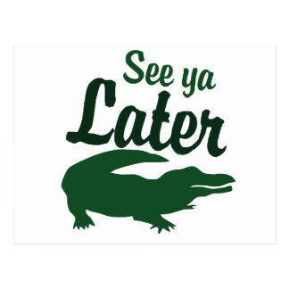 See ya later alligator post cards