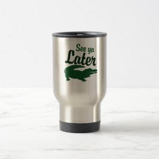 See ya later alligator travel mug
