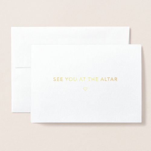 See you at the altar _ Wedding Minimalist Gold Foil Card