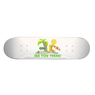 See You At The Beach Skateboard Deck