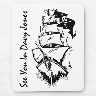 See You In Davy Jones Mouse Pad
