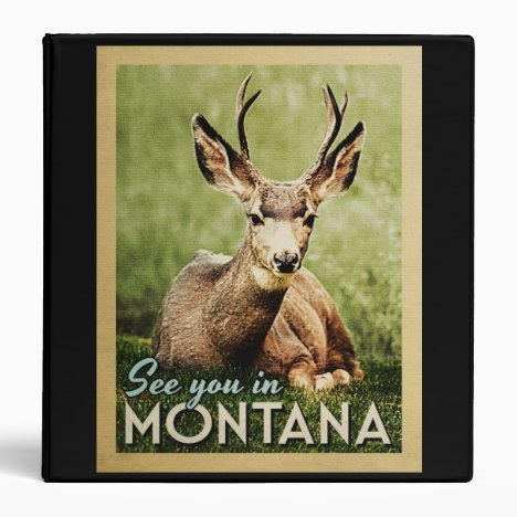 See You In Montana - Stag Deer Wildlife 3 Ring Binder