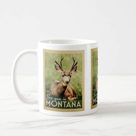 See You In Montana - Stag Deer Wildlife Coffee Mug