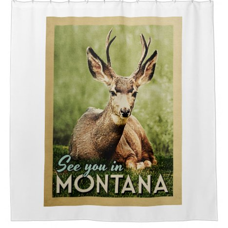See You In Montana - Stag Deer Wildlife Shower Curtain