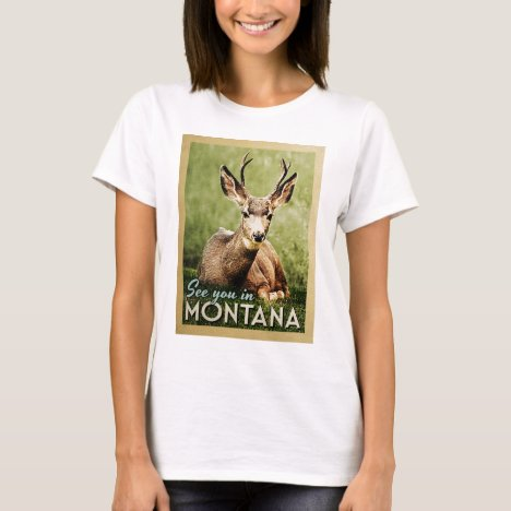 See You In Montana - Stag Deer Wildlife T-Shirt