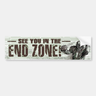 See You In The End Zone! Bumpersticker Bumper Sticker