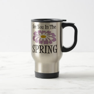 See You In The Spring Coffee Mug