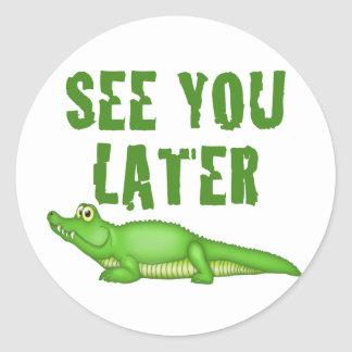 See You Later Alligator Classic Round Sticker