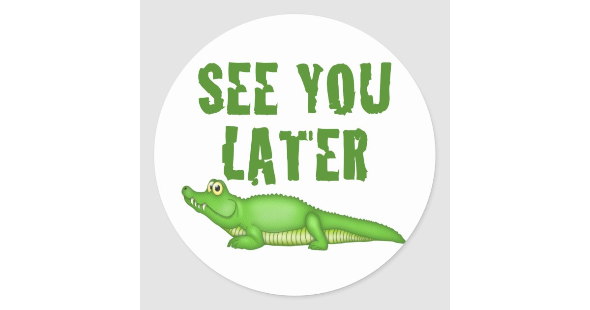 Urban Dictionary: See you later alligator
