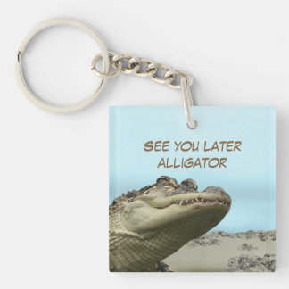 See You Later Alligator Keychain