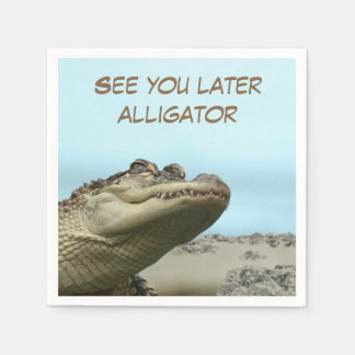See You Later Alligator Paper Napkin