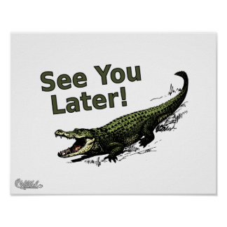 See You Later Alligator Poster