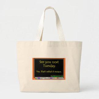 See You Next Tuesday Bag