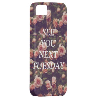 See you next Tuesday iPhone SE/5/5s Case