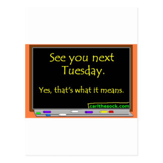 See You Next Tuesday Postcard