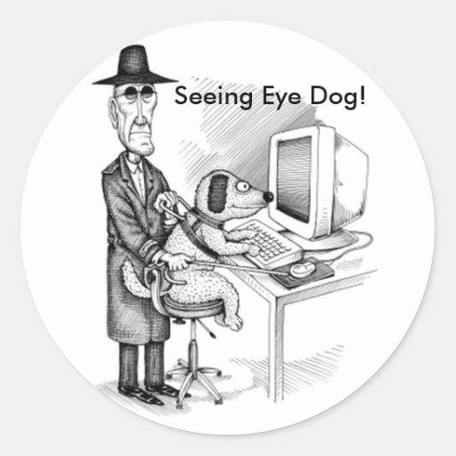 Seeing Eye Dog! Classic Round Sticker