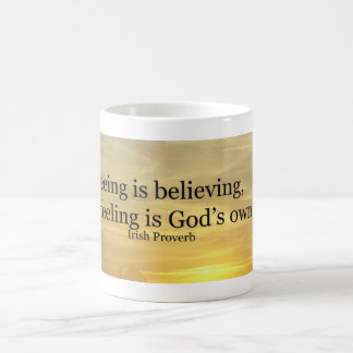 Seeing is believing coffee mug