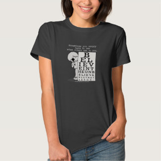 Seeing is Believing-Eye Chart T-shirt