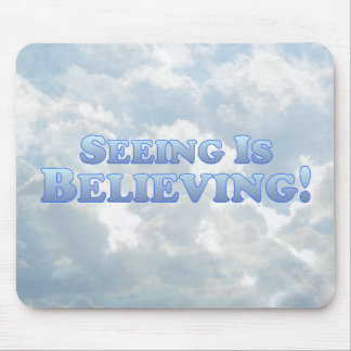 Seeing is Believing - Multi-Products Mouse Pad