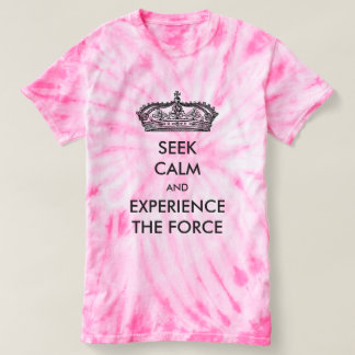 Seek Calm And Experience The Force Tie-Dye Tees