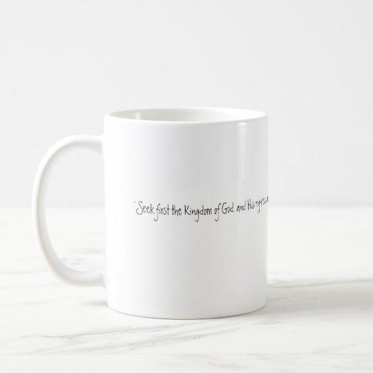 Seek First Coffee Mug
