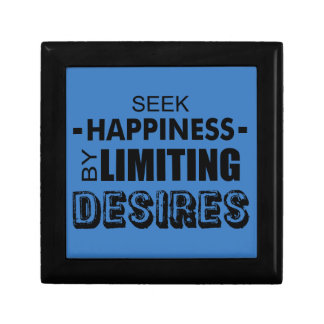 Seek Happiness By Limiting Desires Keepsake Box