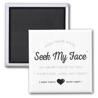 Seek My Face, Psalm Scripture Magnet