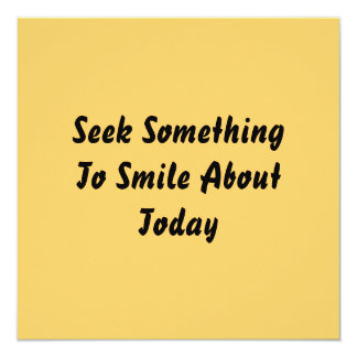Seek Something To Smile About Today. Yellow Personalized Announcements