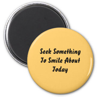 Seek Something To Smile About Today. Yellow Refrigerator Magnet
