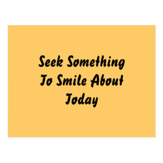 Seek Something To Smile About Today. Yellow Post Card