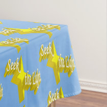 Seek the Light Tablecloth