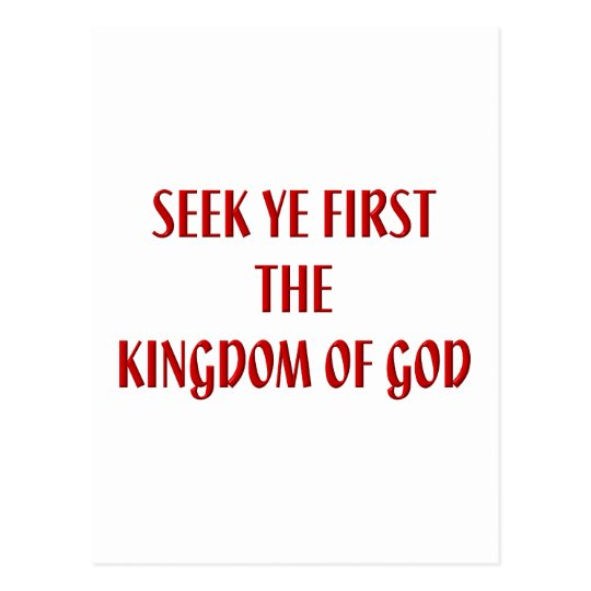 Seek ye first The Kingdom of God Postcard