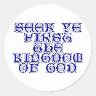 Seek ye first The Kingdom of God Round Stickers