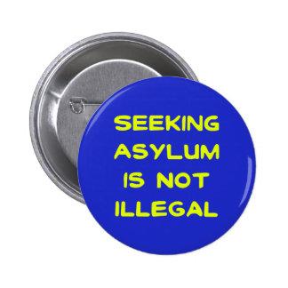Seeking Asylum Is Not Illegal Pinback Button