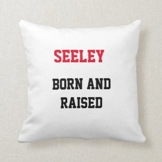 Seeley Born and Raised Throw Pillow